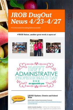 JROB DugOut News 4/23-4/27