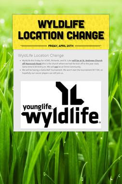 WyldLife Location Change
