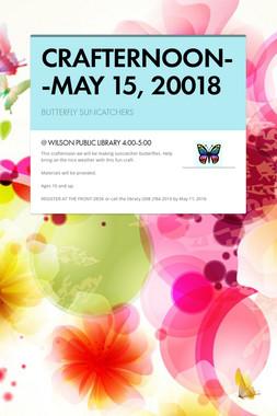 CRAFTERNOON--MAY 15, 20018