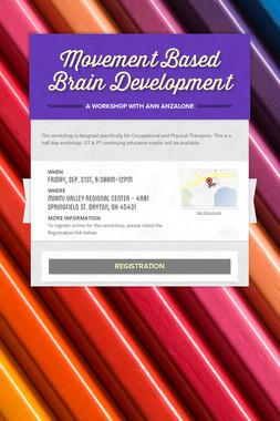 Movement Based Brain Development