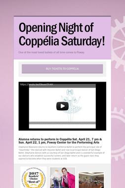 Opening Night of Coppélia Saturday!