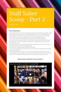 Staff Saber Scoop - Part 2
