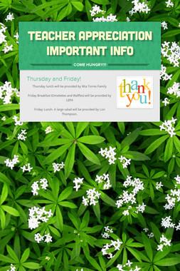 Teacher Appreciation Important Info