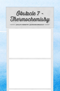Obstacle 7 - Thermochemistry