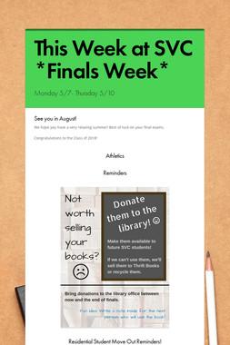 This Week at SVC *Finals Week*