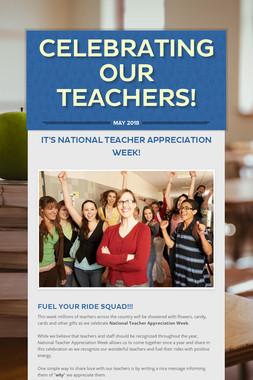 Celebrating Our Teachers!
