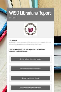 WISD Librarians Report