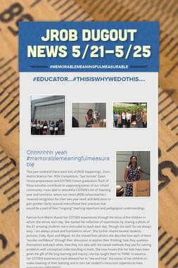 JROB Dugout News 5/21-5/25