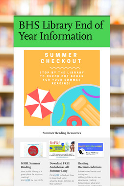 BHS Library End of Year Information