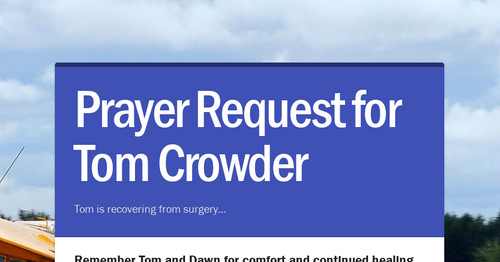 Prayer Request for Tom Crowder | Smore Newsletters for Business