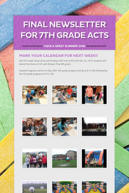 Final Newsletter for 7th Grade ACTS