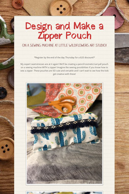 Design and Make a Zipper Pouch
