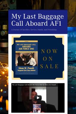 My Last Baggage Call Aboard AF1