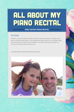 ALL ABOUT MY PIANO RECITAL