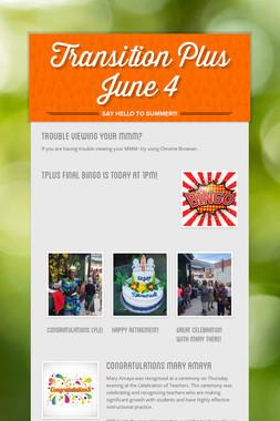 Transition Plus              June 4