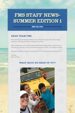 FMS Staff News-Summer Edition 1