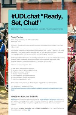 "#UDLchat ""Ready, Set, Chat!"""