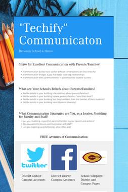 """""""Techify"""" Communicaton"""