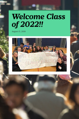Welcome Class of 2022!!