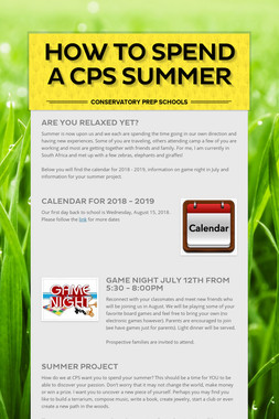 How to spend a CPS summer