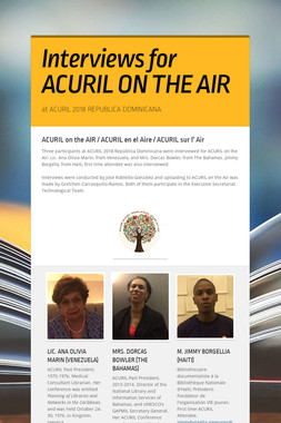 Interviews for ACURIL ON THE AIR