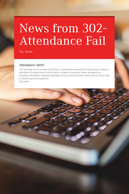 News from 302- Attendance Fail