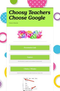 Choosy Teachers Choose Google
