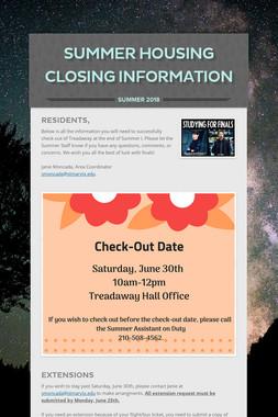 Summer Housing Closing Information
