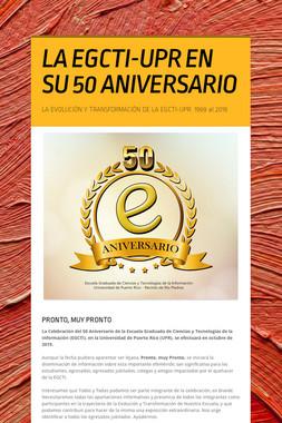LA EGCTI-UPR EN SU 50 ANIVERSARIO