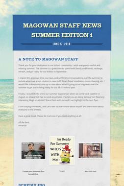 Magowan Staff News Summer Edition 1