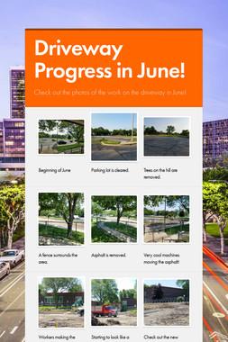 Driveway Progress in June!