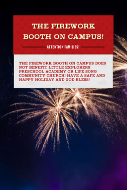 The Firework Booth on Campus!