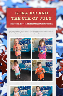 Kona Ice and The 5th Of July