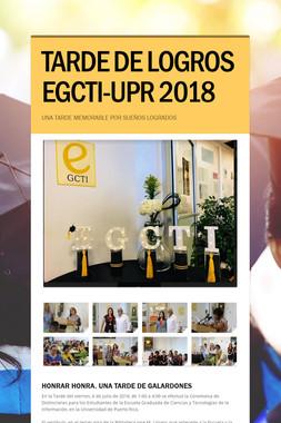 TARDE DE LOGROS EGCTI-UPR 2018