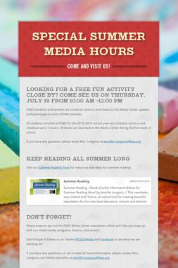 Special Summer Media Hours