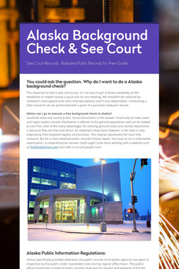 Alaska Background Check & See Court