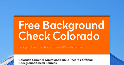 Free Public Criminal Record Check >> Free Background Check Colorado Smore Newsletters For Business