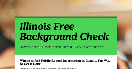 Free Public Criminal Record Check >> Illinois Free Background Check Smore Newsletters For Business