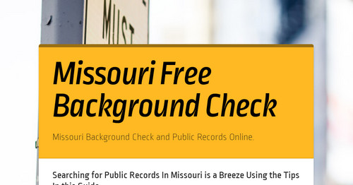 Missouri Free Background Check | Smore Newsletters for Business