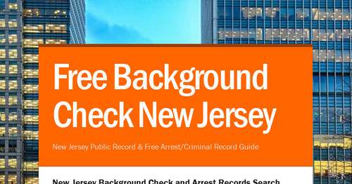 Background Check Free Criminal Record >> Free Background Check New Jersey Smore Newsletters For Business