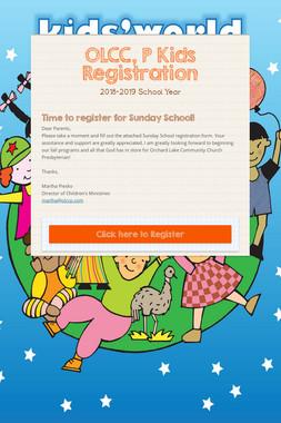 OLCC, P Kids Registration