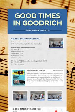 Good Times in Goodrich