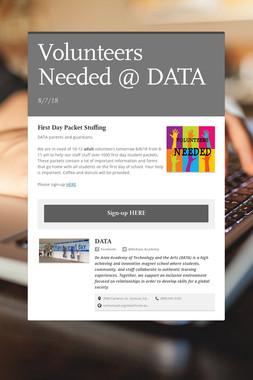Volunteers Needed @ DATA