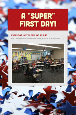 "A ""Super"" First Day!"