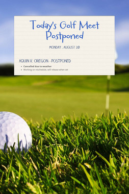 Today's Golf Meet Postponed