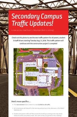 Secondary Campus Traffic Updates!