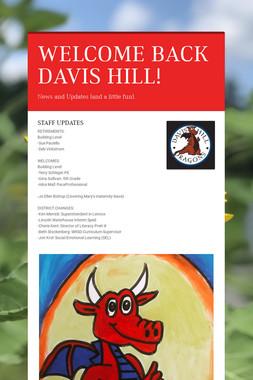 WELCOME BACK DAVIS HILL!