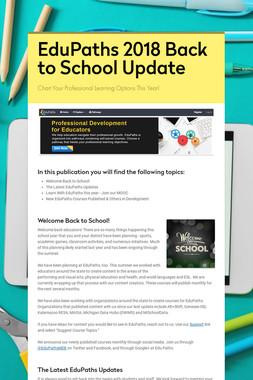EduPaths 2018 Back to School Update