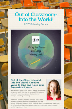 Out of Classroom- Into the World!