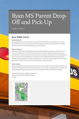 Ryan MS Parent Drop-Off and Pick-Up